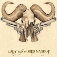 Lady Winwoods Maggot